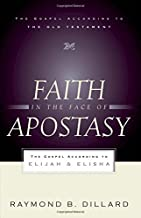 Faith in the Face of Apostasy: The Gospel According to Elijah and Elisha (The Gospel According to the Old Testament)