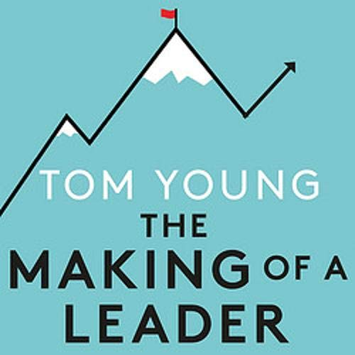 The Making of a Leader Audiobook By Tom Young cover art