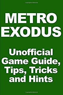 Metro Exodus - Unofficial Game Guide, Tips, Tricks and Hints