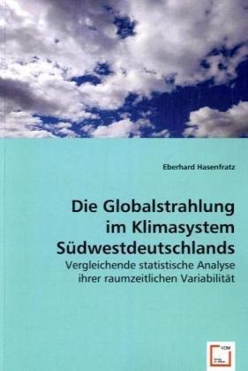 Hasenfratz, E: Die Globalstrahlung im Klimasystem Südwestdeu