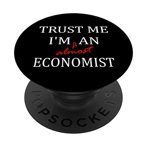 Trust me im almost a(n) Economist PopSockets PopGrip: Agarre intercambiable para Teléfonos y Tabletas