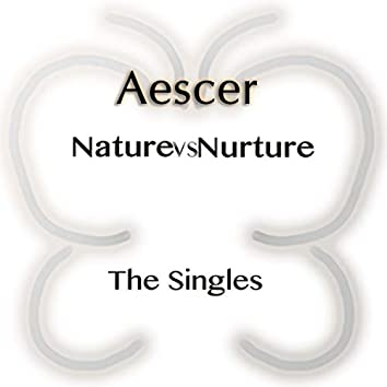 Nature Vs Nurture: The Singles