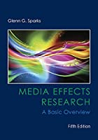 Media Effects Research: A Basic Overview (Mass Communication and Journalism)