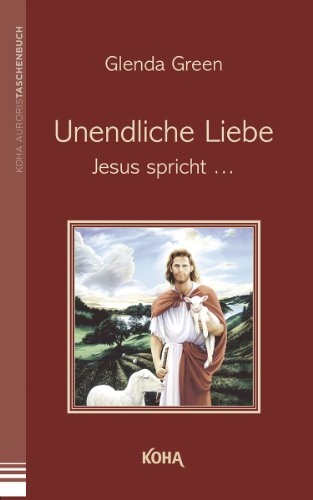 Unendliche Liebe: Jesus spricht