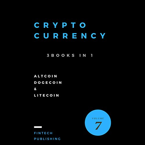 Cryptocurrency: 3 Books in 1 Audiobook By FinTech Publishing cover art