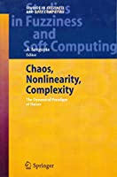 Chaos, Nonlinearity, Complexity: The Dynamical Paradigm of Nature: 206 (Studies in Fuzziness and Soft Computing)(Special Indian Edition/ Reprint Year- 2020)