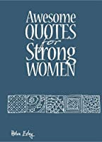 Awesome Quotes for Strong Women