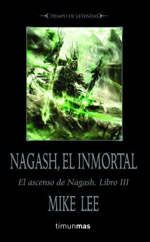 Nagash, el Inmortal: El ascenso de Nagash. Libro III (NO Warhammer)