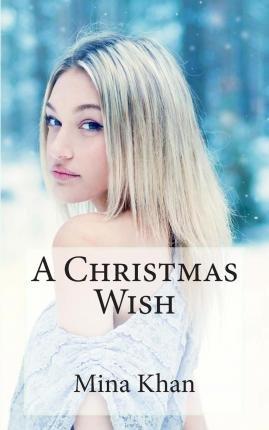 [(A Christmas Wish : A Djinn World Novella)] [By (author) Mina Khan] published on (January, 2015)