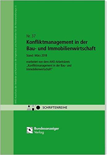 Konfliktmanagement in der Bau- und Immobilienwirtschaft: AHO Heft 37 (Schriftenreihe des AHO)