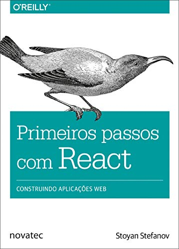 Primeiros passos com React: Construindo aplicações web (Portuguese Edition)