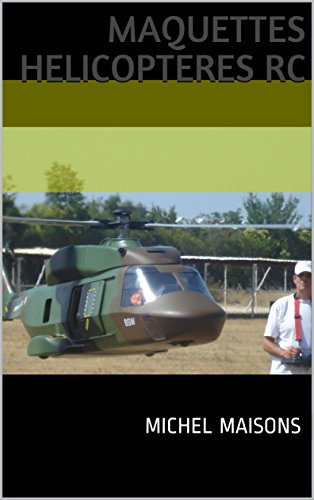 Maquettes helicopteres RC (French Edition)