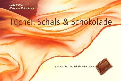 Tücher. Schals und Schokolade: Betonen Sie Ihre Schokoladenseiten. Tücher und Schals phantasievoll gebunden von Keller-Krische. Christiane (2003) Taschenbuch