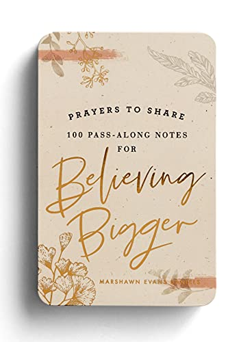 Prayers to Share: 100 Pass-Along Notes for Believing Bigger