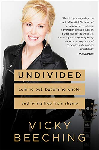 Undivided: Coming Out, Becoming Whole, and Living Free from Shame
