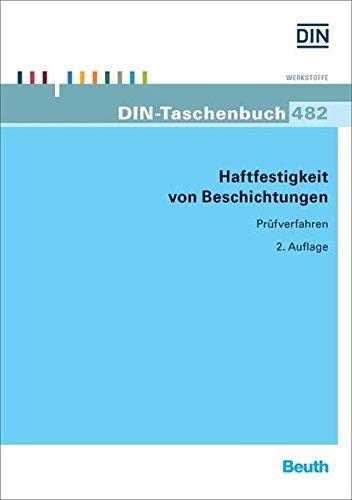 Haftfestigkeit von Beschichtungen: Prüfverfahren (DIN-Taschenbuch)