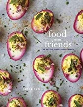 Leela Cyd: Food with Friends : The Art of Simple Gatherings (Hardcover); 2016 Edition
