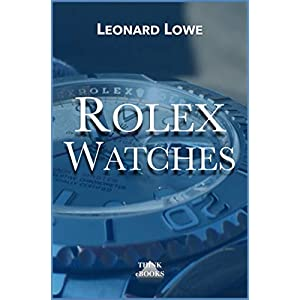 Fashion Shopping Rolex Watches: Rolex Submariner Explorer GMT Master Daytona… and many more interesting details (Luxury Watches 2…
