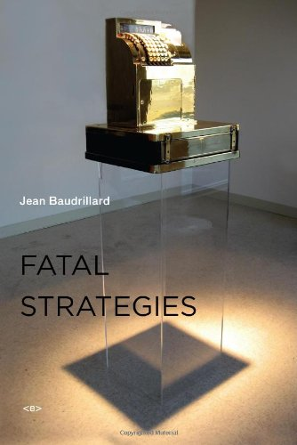 Fatal Strategies (Semiotext(e) / Foreign Agents)