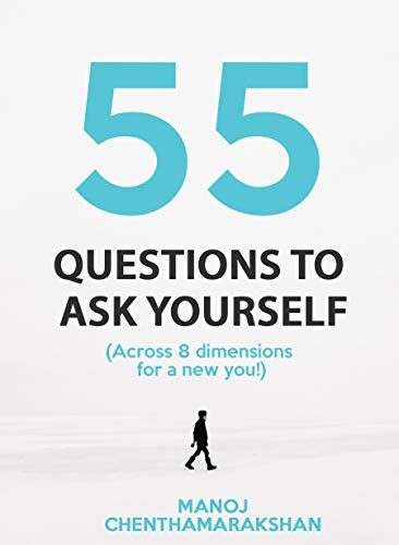 Self coaching: 55 Questions to ask yourself, Across 8 Dimensions For A New You! (Self discovery,Purpose,Talents)