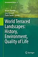 World Terraced Landscapes: History, Environment, Quality of Life (Environmental History, 9)