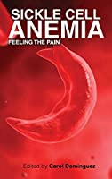 Sickle Cell Anemia: Feeling the Pain