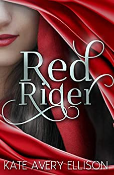 Red Rider (The Sworn Saga Book 1) by [Kate Avery Ellison]