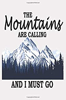 Mountains Are Calling And I Must Go Gift for travelers travelling: Beautiful Notebook Gift For camping lovers - Lined Note...