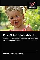 Zespół tułowia u dzieci: Charakterystyka etiologiczna i kliniczna zespołu krupy u dzieci, taktyka leczenia.