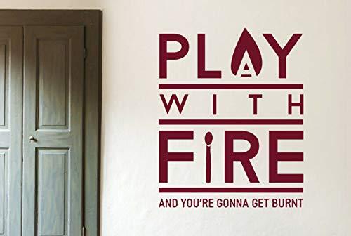 Spelen met vuur en je gaat krijgen verbrand muur Stickers citaten Vinyl Art Decals