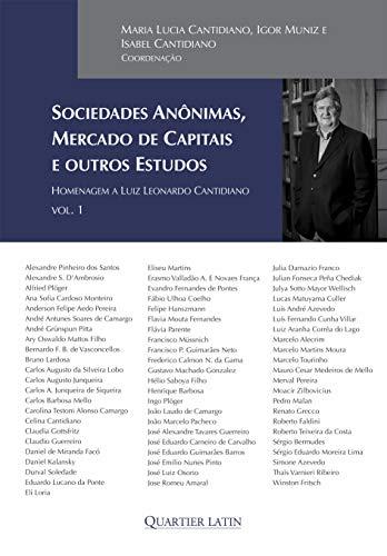 Sociedades Anônimas, Mercado de Capitais e Outros Estudos - Homenagem a Luiz Leonardo Cantidiano – Volume 1
