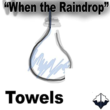 When the Raindrop