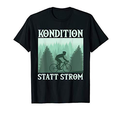 Kondition Statt Strom Rad Fahrrad Geschenk Mountainbike T-Shirt