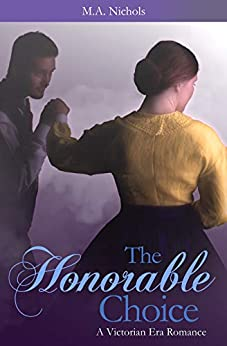 The Honorable Choice (Victorian Love Book 2) by [M.A. Nichols]