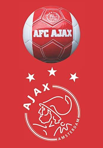 AFC AJAX: Fan's Journal I Football Notebook I Soccer Journal I Ajax Amsterdam