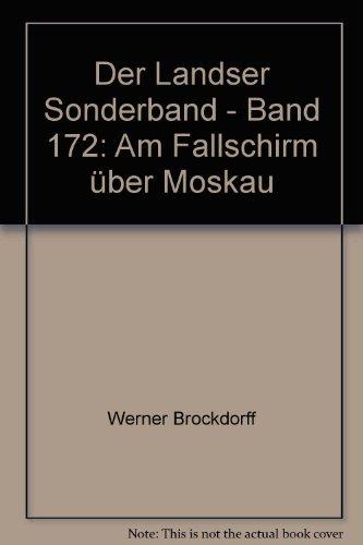 Der Landser Sonderband - Band 172: Am Fallschirm über Moskau - bk1794