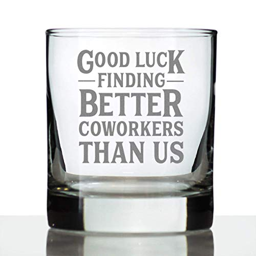 Good Luck Finding Better Coworkers Than Us - Funny Whiskey Rocks Glass Gifts for Coworker Leaving - Fun Unique Office Gifts