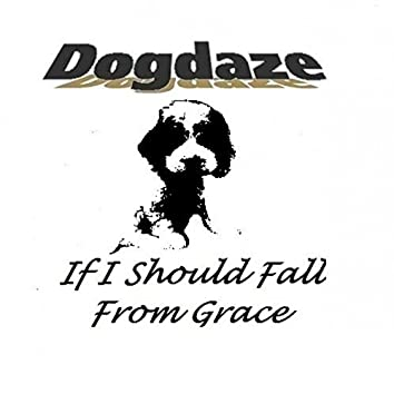 If I Should Fall From Grace