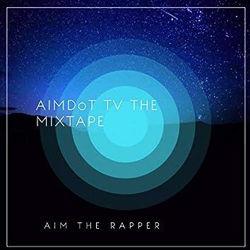 Aimdot TV the Mixtape