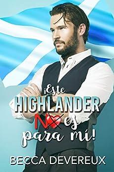 ¡Este highlander no es para mí! – Becca Deveraux (Rom) 41V-eW0YSPL._SY346_