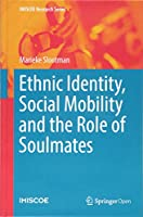 Ethnic Identity, Social Mobility and the Role of Soulmates (IMISCOE Research Series)