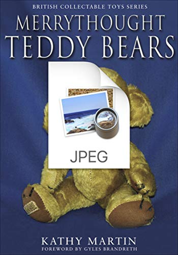 Merrythought Teddy Bears (British Collectable Toys Series) (English Edition)