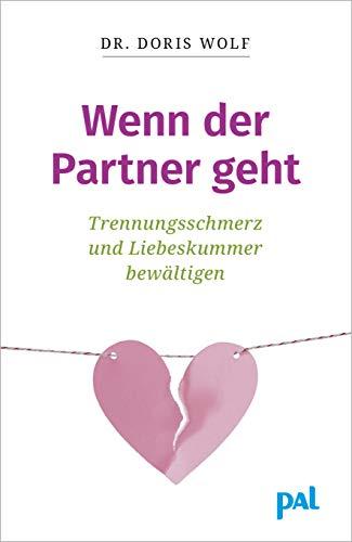 Wenn der Partner geht: Trennungsschmerz und Liebeskummer bewältigen