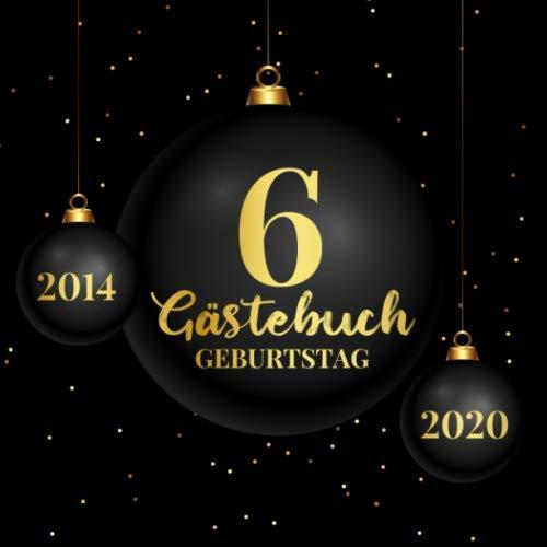 6 Gästebuch Geburtstag 2014 2020: Gästebuch zum Eintragen - schöne Geschenkidee für 6 Jahre im...