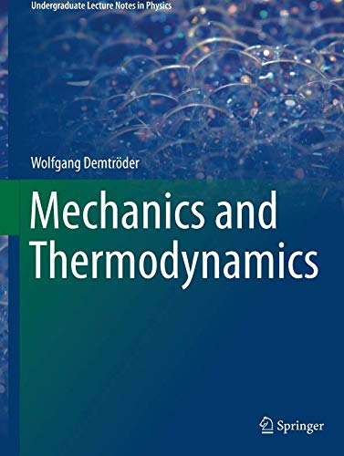 Download Mechanics and Thermodynamics (Undergraduate Lecture Notes in Physics) 3319278754