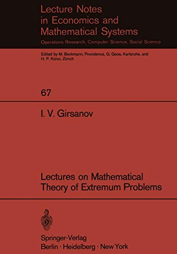Lectures on Mathematical Theory of Extremum Problems (Lecture Notes in Economics and Mathematical Systems, 67, Band 67)