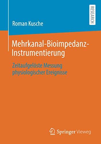 Mehrkanal-Bioimpedanz-Instrumentierung: Zeitaufgelöste Messung physiologischer Ereignisse
