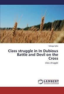Class struggle in In Dubious Battle  and Devil on the Cross: class struggle