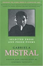 By Gabriela Mistral Selected Prose and Prose-Poems (Texas Pan American Literature in Translation Series) (English and Sp [Paperback]