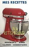 Mes recettes au Kitchenaid: Livre de cuisine à remplir